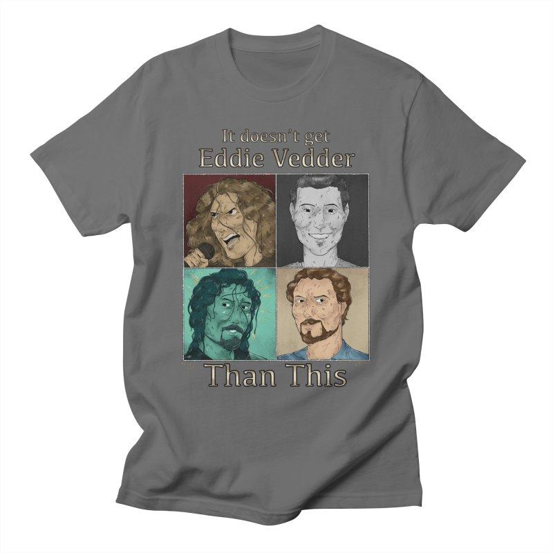 It doesn't get eddie vedder than this Men's T-Shirt by Raining-Static Art