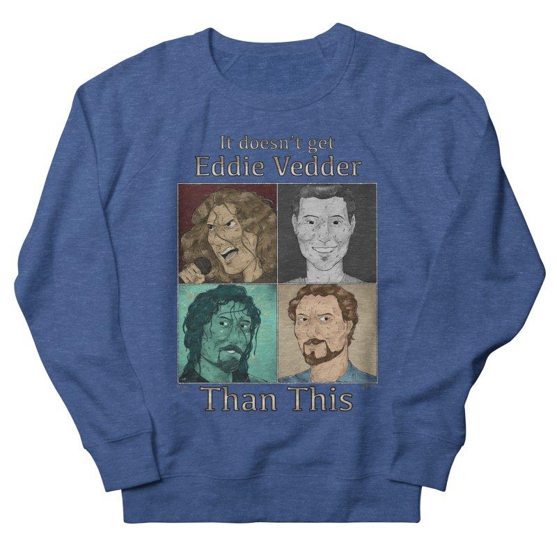 It doesn't get eddie vedder than this Men's Sweatshirt by Raining-Static Art