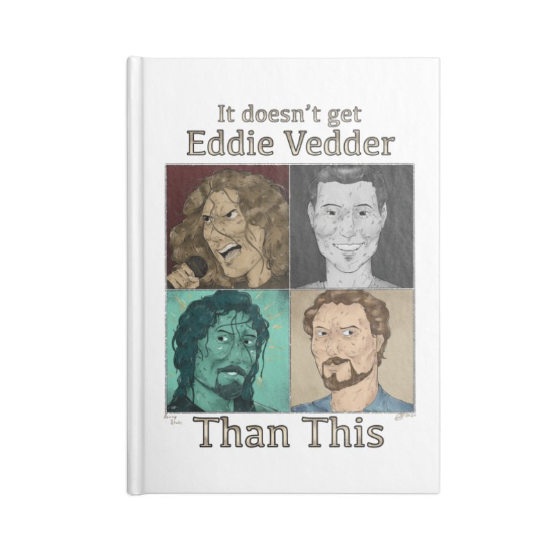 It doesn't get eddie vedder than this Accessories Notebook by Raining-Static Art