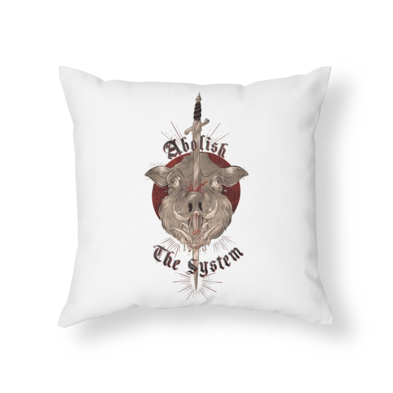 Abolish the System Home Throw Pillow by Raining-Static Art