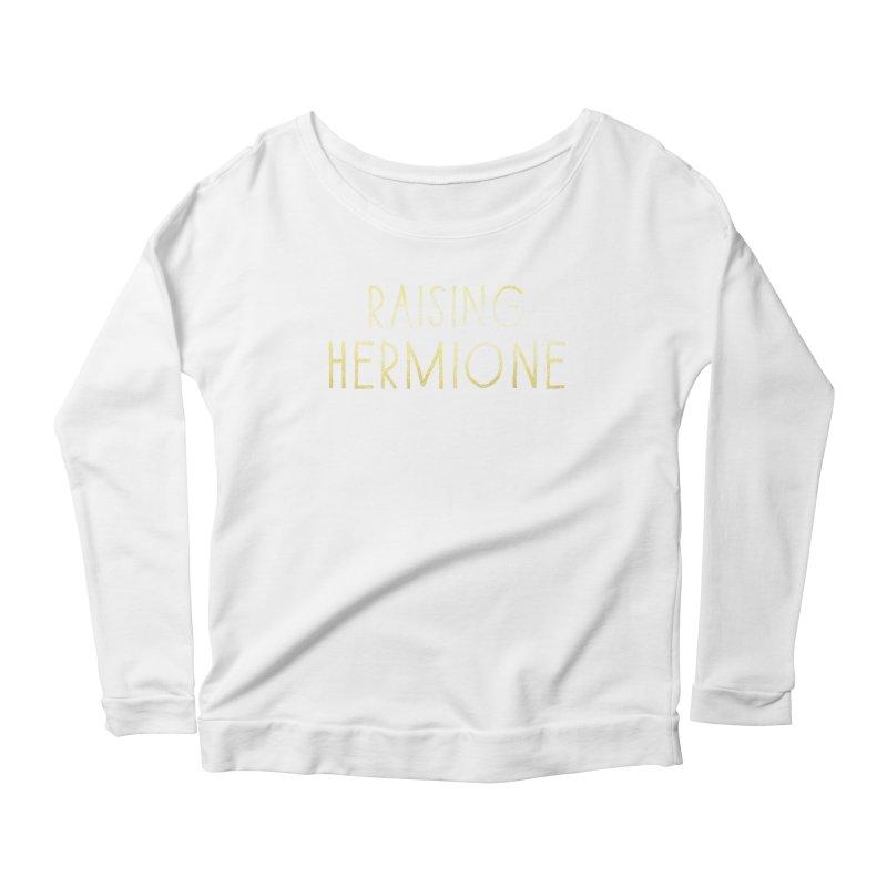 Raising Hermione Gold Text Women's Scoop Neck Longsleeve T-Shirt by Raising Hermione