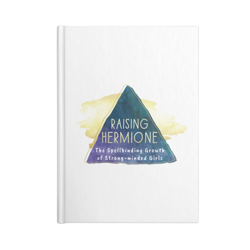 Raising Hermione Full Logo Accessories Blank Journal Notebook by Raising Hermione