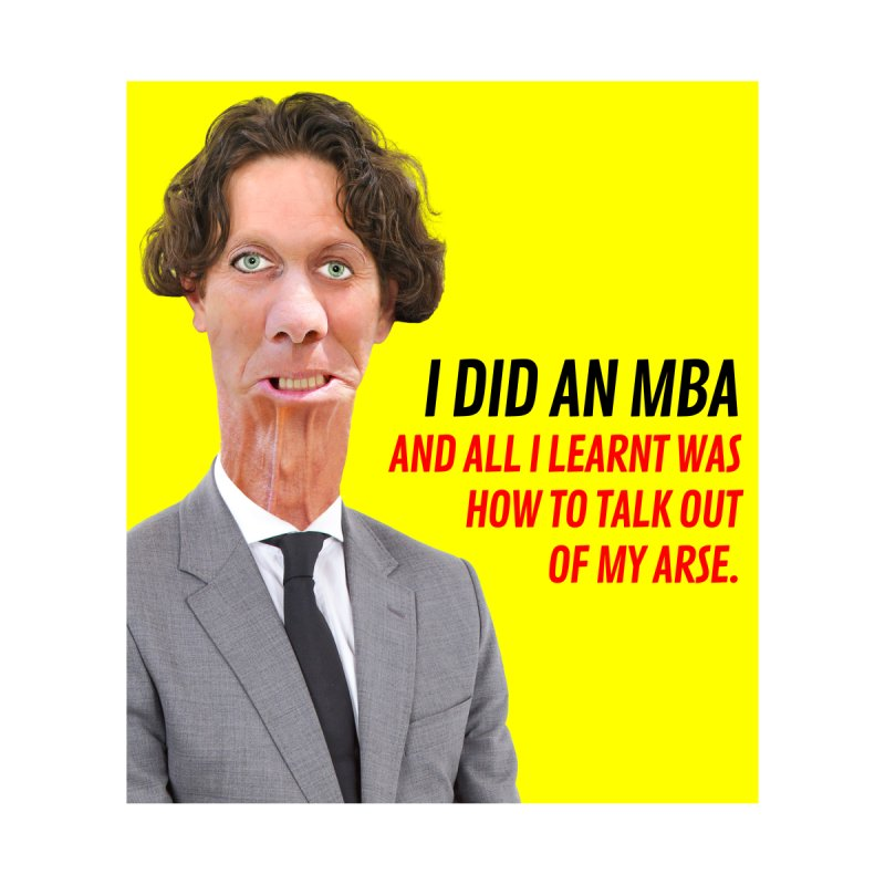 I did an MBA by The Rake & Herald Online Clag Emporium