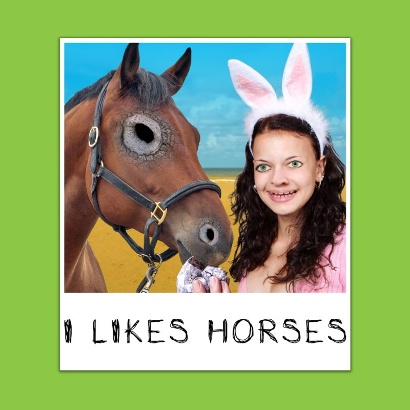 I Likes Horses by The Rake & Herald Online Clag Emporium