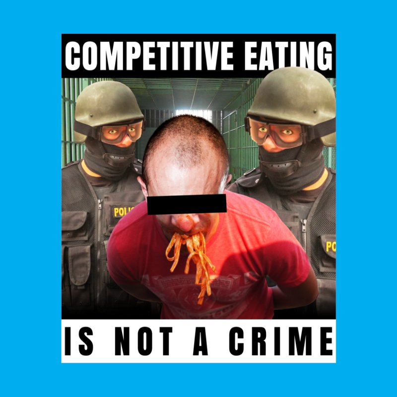 Competitive Eating Is Not a Crime by The Rake & Herald Online Clag Emporium