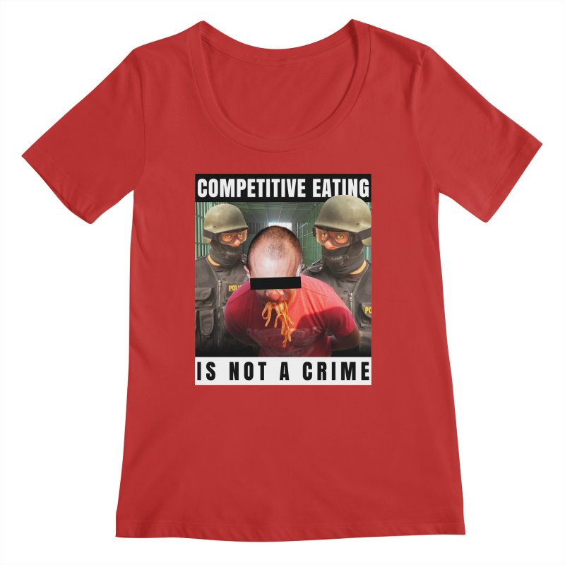 Competitive Eating Is Not a Crime Women's Regular Scoop Neck by The Rake & Herald Online Clag Emporium