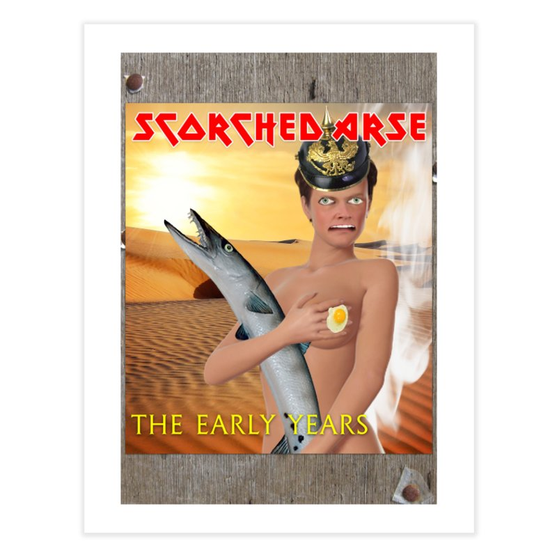 Scorched Arse: the Early Years Home Fine Art Print by The Rake & Herald Online Clag Emporium