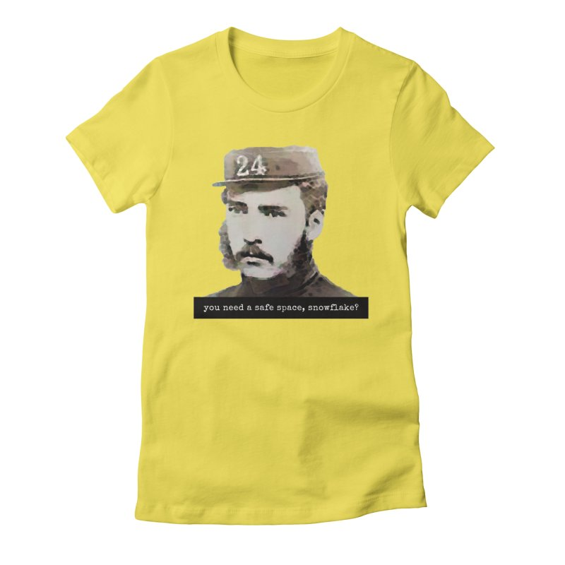 You Need a Safe Space, Snowflake? Women's Fitted T-Shirt by The Rake & Herald Online Clag Emporium