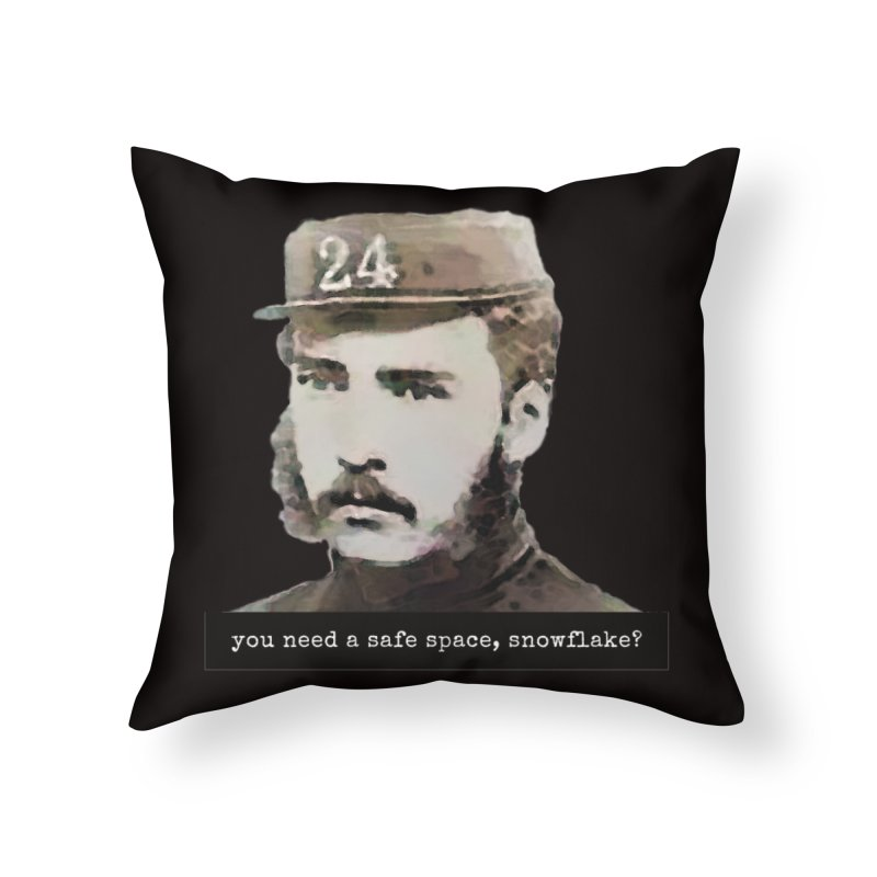 You Need a Safe Space, Snowflake? Home Throw Pillow by The Rake & Herald Online Clag Emporium