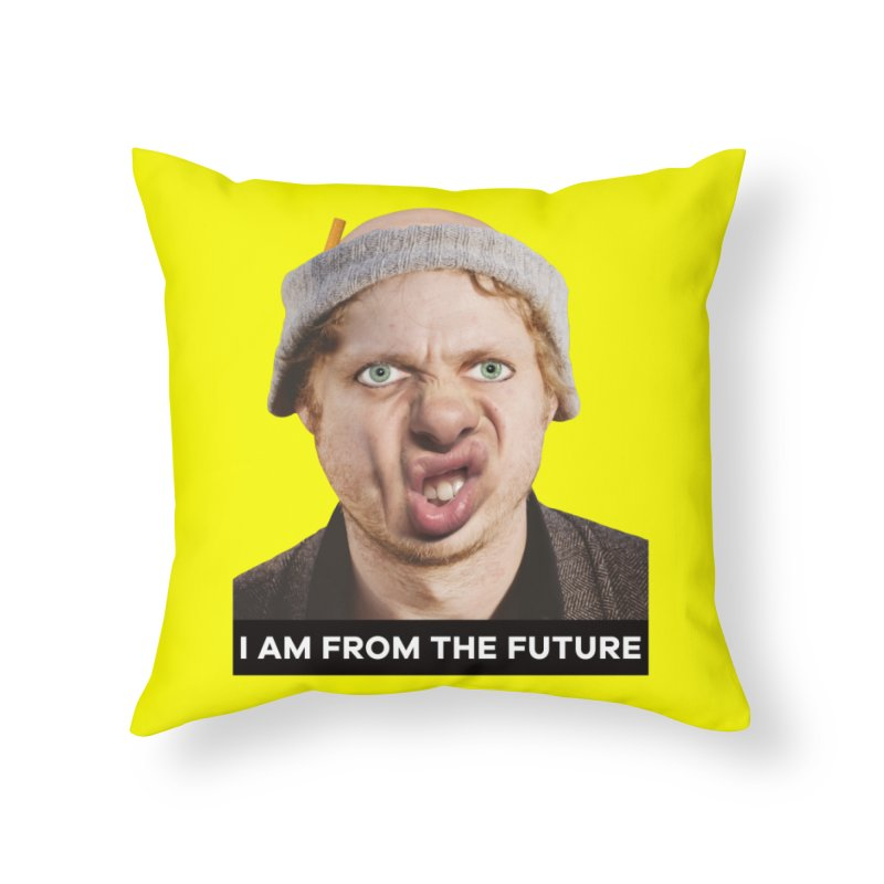 I Am From the Future Home Throw Pillow by The Rake & Herald Online Clag Emporium