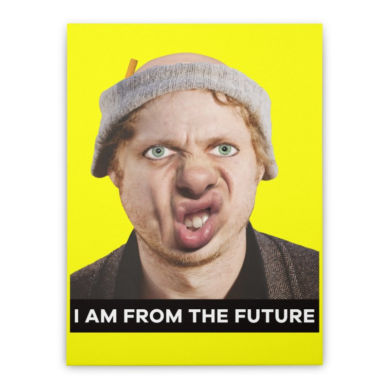 I Am From the Future Home Stretched Canvas by The Rake & Herald Online Clag Emporium