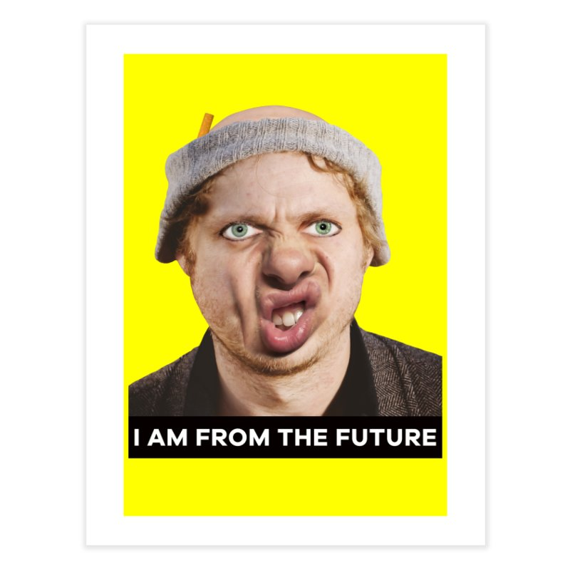 I Am From the Future Home Fine Art Print by The Rake & Herald Online Clag Emporium