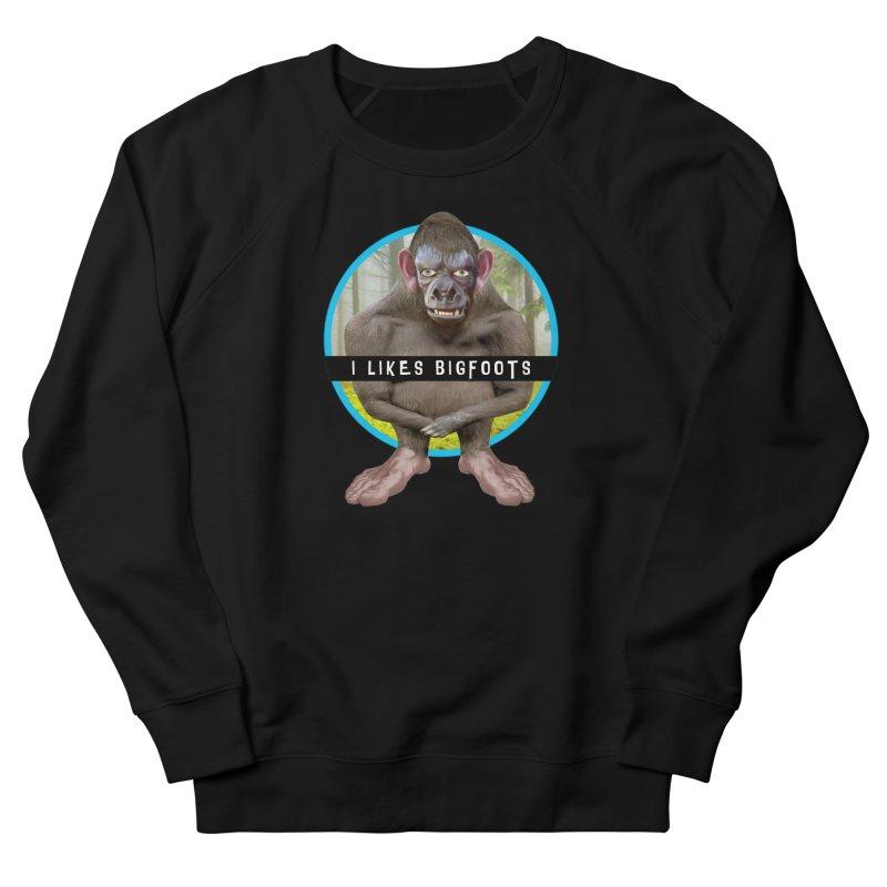 I Likes Bigfoots Women's French Terry Sweatshirt by The Rake & Herald Online Clag Emporium