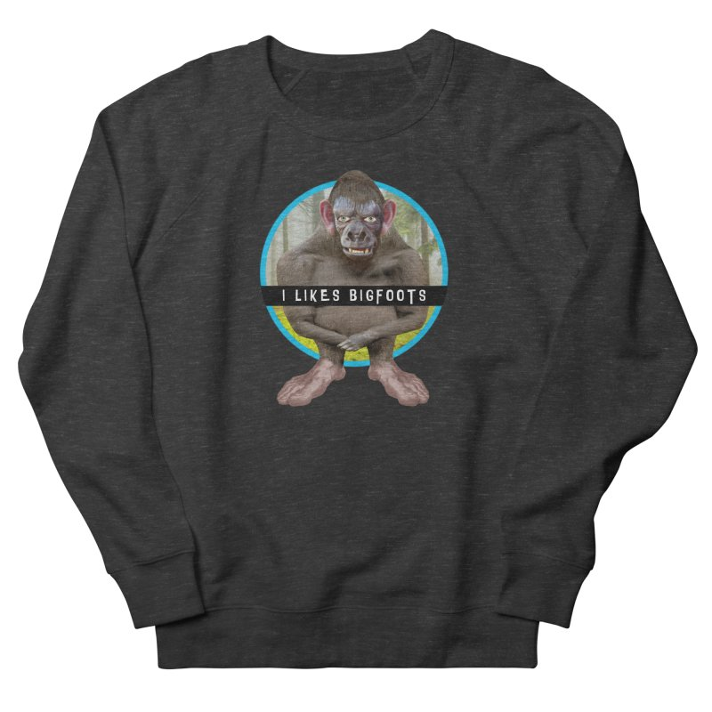 I Likes Bigfoots Men's French Terry Sweatshirt by The Rake & Herald Online Clag Emporium