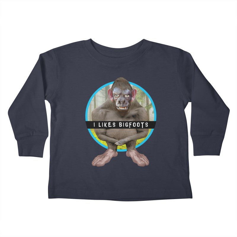 I Likes Bigfoots Kids Toddler Longsleeve T-Shirt by The Rake & Herald Online Clag Emporium