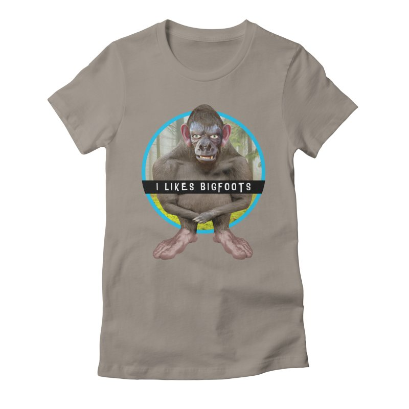 I Likes Bigfoots Women's T-Shirt by The Rake & Herald Online Clag Emporium