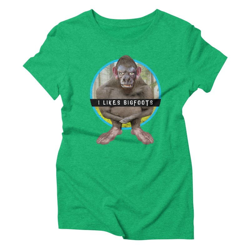 I Likes Bigfoots Women's Triblend T-Shirt by The Rake & Herald Online Clag Emporium