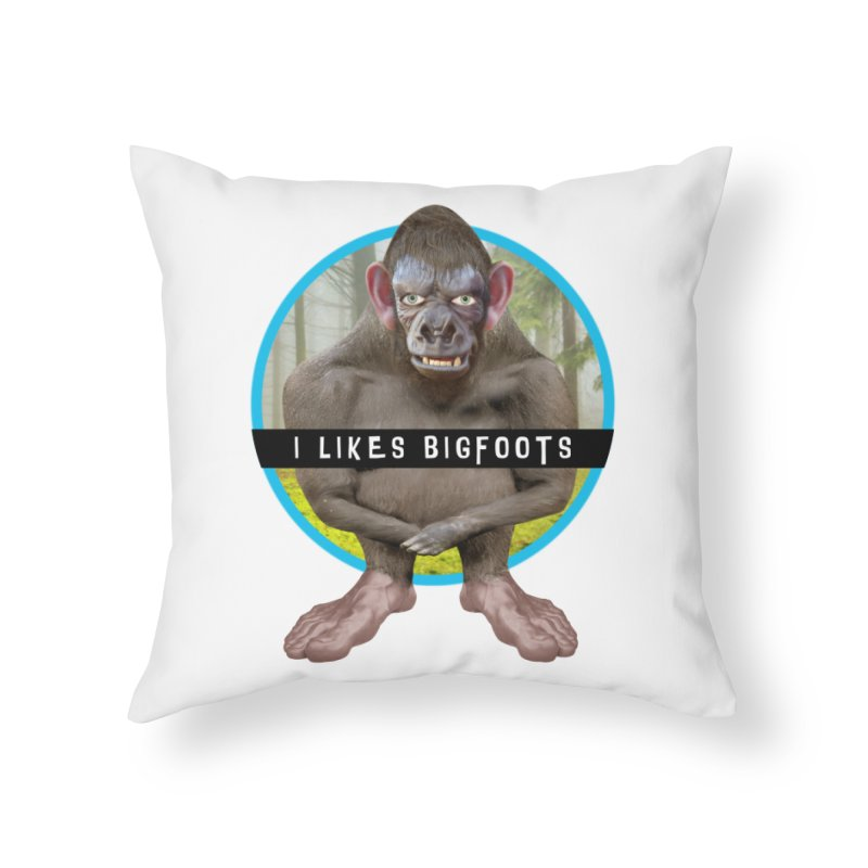 I Likes Bigfoots Home Throw Pillow by The Rake & Herald Online Clag Emporium