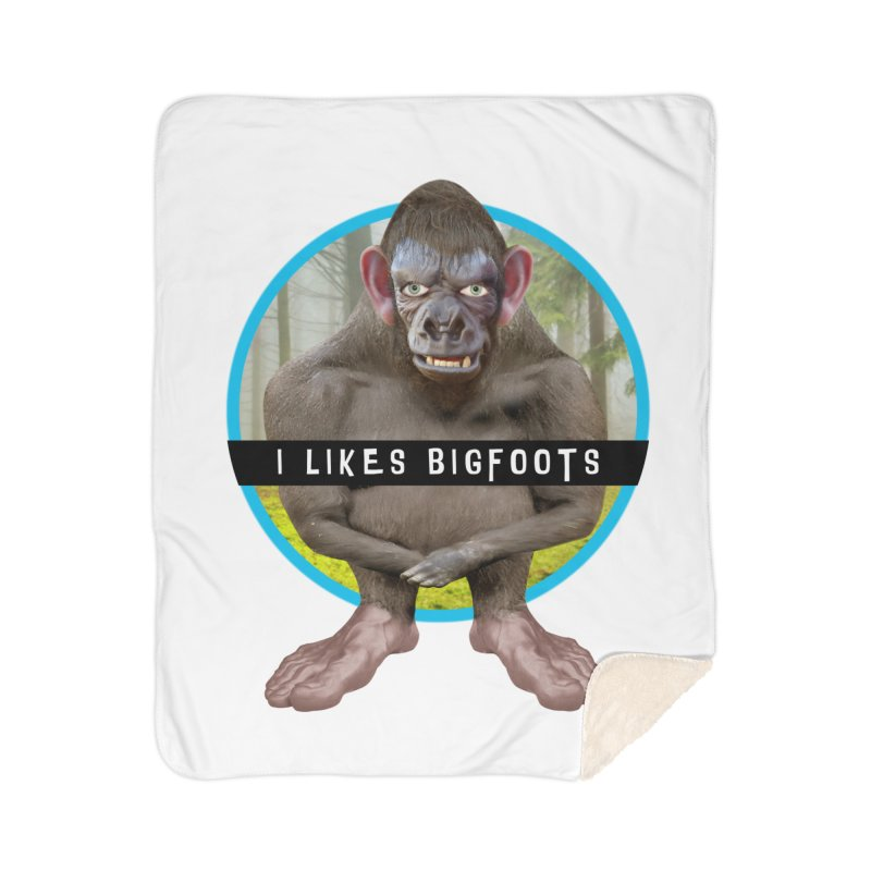 I Likes Bigfoots Home Sherpa Blanket Blanket by The Rake & Herald Online Clag Emporium