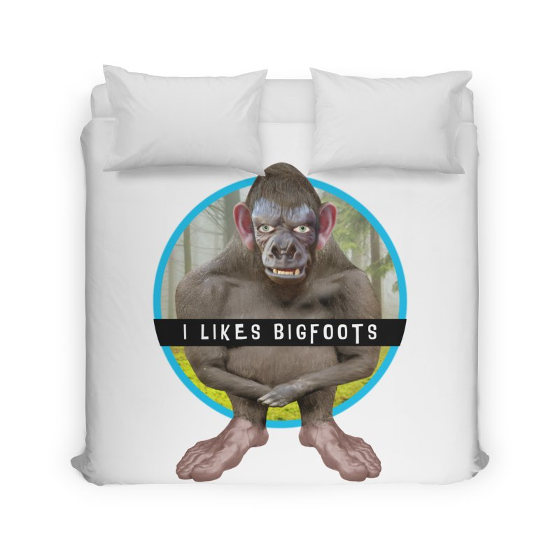 I Likes Bigfoots Home Duvet by The Rake & Herald Online Clag Emporium