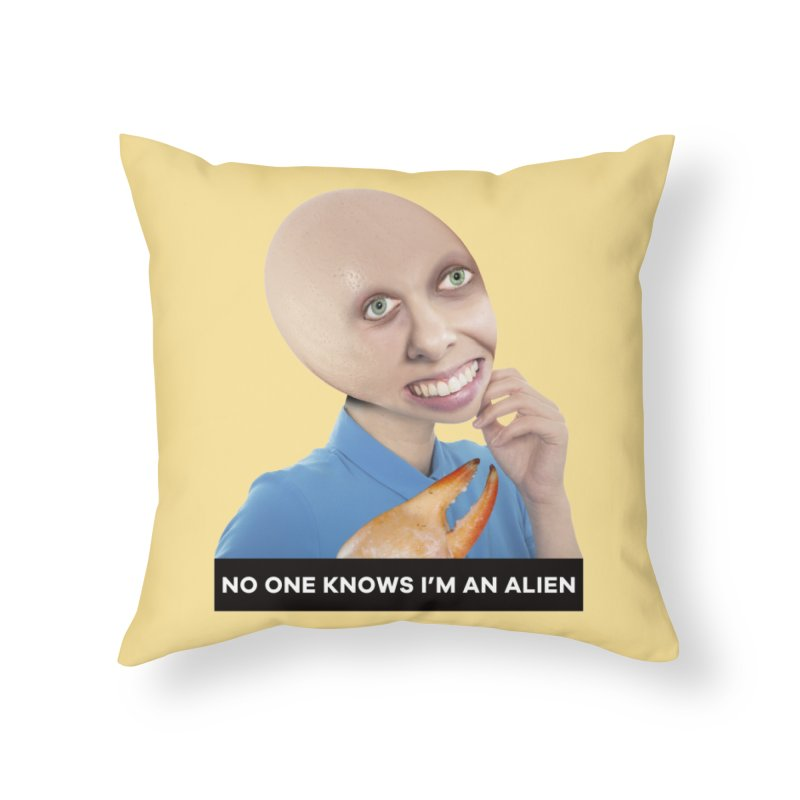 No One Knows I'm an Alien Home Throw Pillow by The Rake & Herald Online Clag Emporium