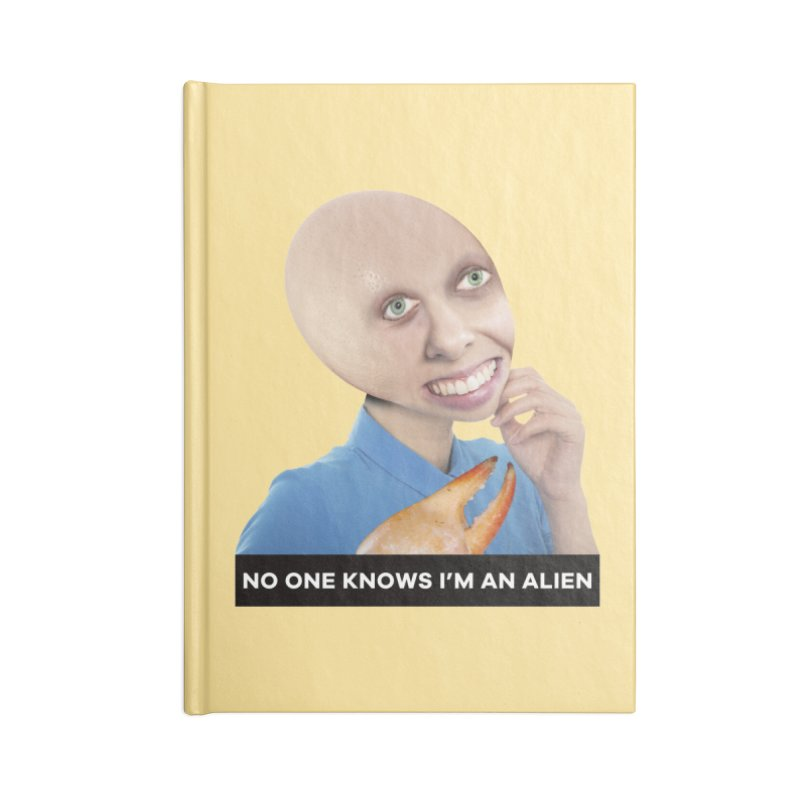 No One Knows I'm an Alien Accessories Notebook by The Rake & Herald Online Clag Emporium