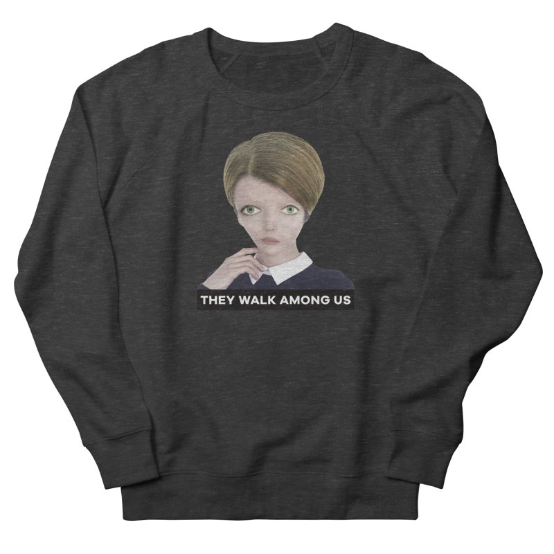They Walk Among Us Women's French Terry Sweatshirt by The Rake & Herald Online Clag Emporium