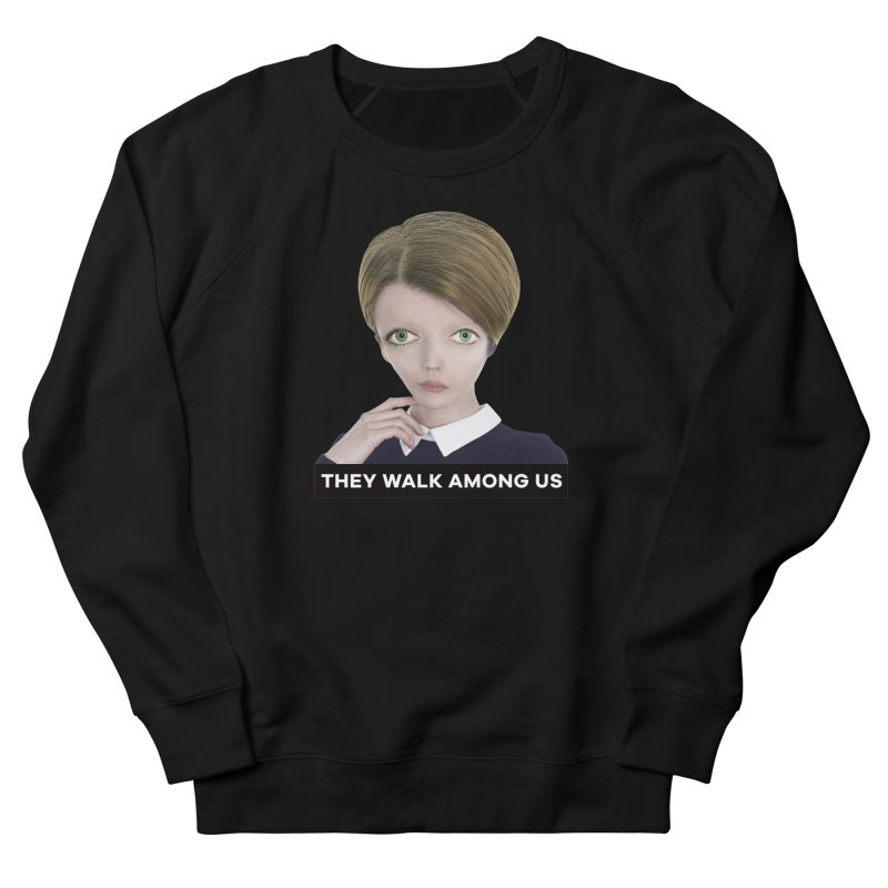 They Walk Among Us Women's Sweatshirt by The Rake & Herald Online Clag Emporium