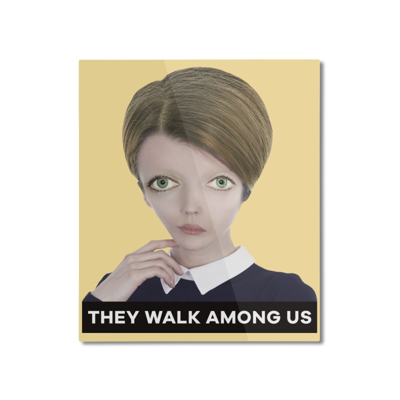 They Walk Among Us Home Mounted Aluminum Print by The Rake & Herald Online Clag Emporium