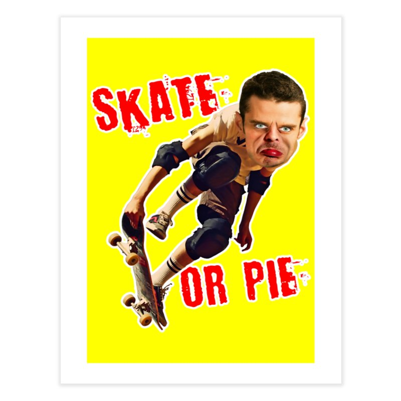 Skate or Pie Home Fine Art Print by The Rake & Herald Online Clag Emporium