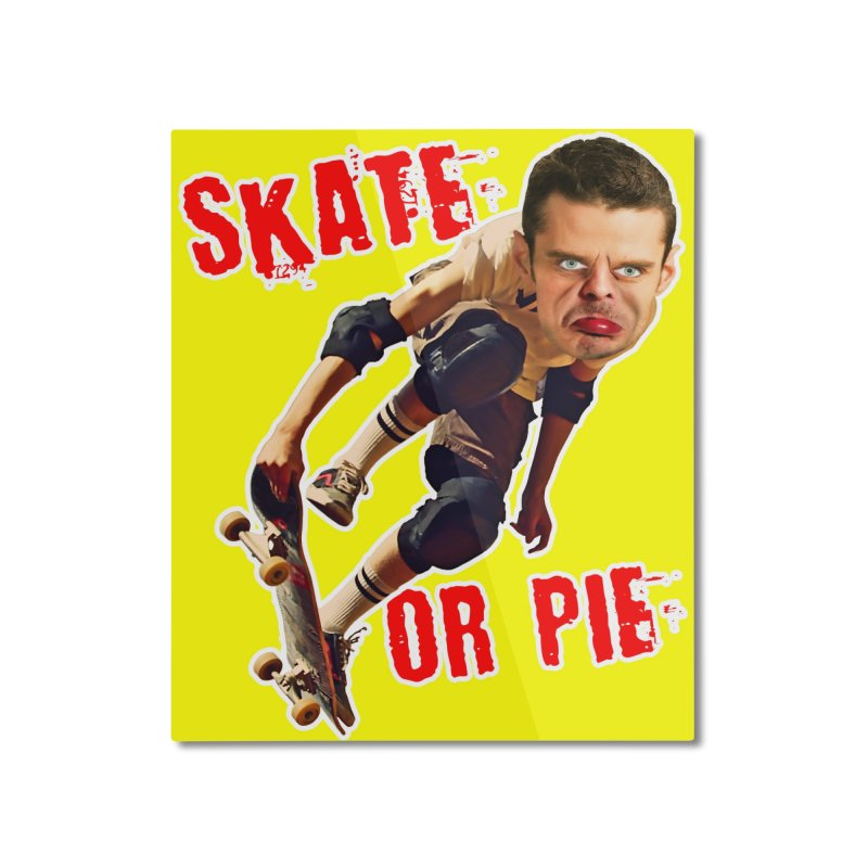 Skate or Pie Home Mounted Aluminum Print by The Rake & Herald Online Clag Emporium