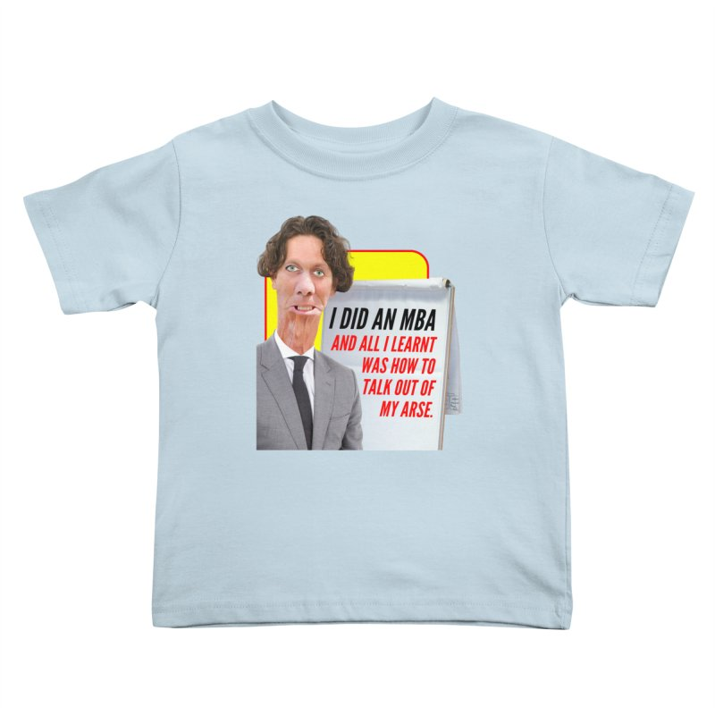 I Did an MBA Kids Toddler T-Shirt by The Rake & Herald Online Clag Emporium