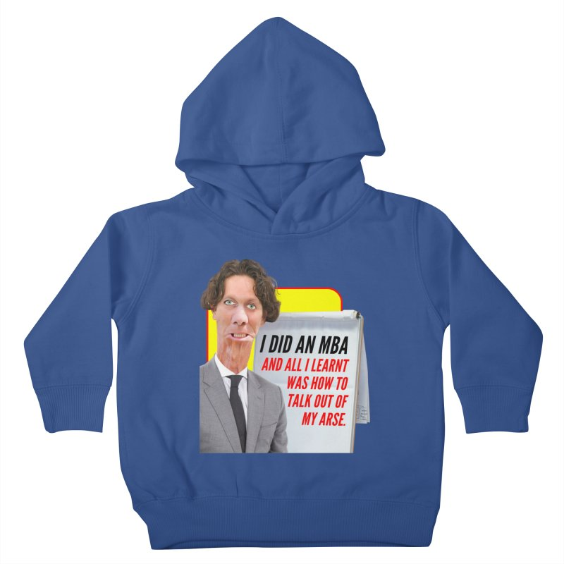 I Did an MBA Kids Toddler Pullover Hoody by The Rake & Herald Online Clag Emporium