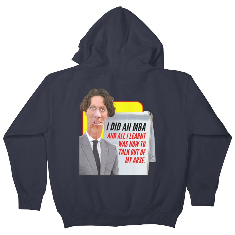 I Did an MBA Kids Zip-Up Hoody by The Rake & Herald Online Clag Emporium