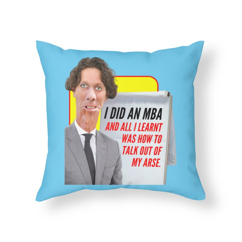 I Did an MBA Home Throw Pillow by The Rake & Herald Online Clag Emporium