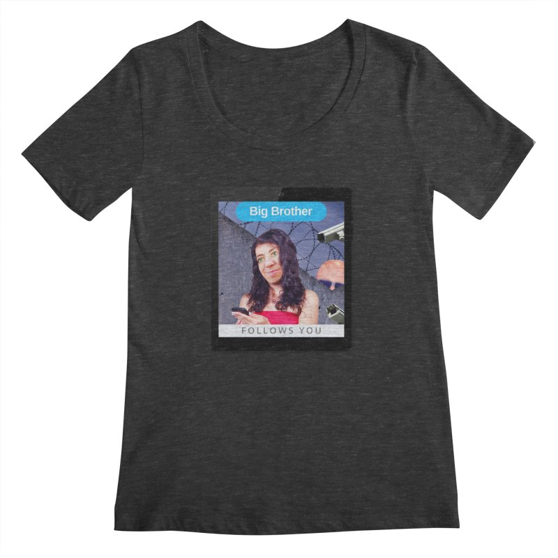 Big Brother Follows You Women's Scoopneck by The Rake & Herald Online Clag Emporium