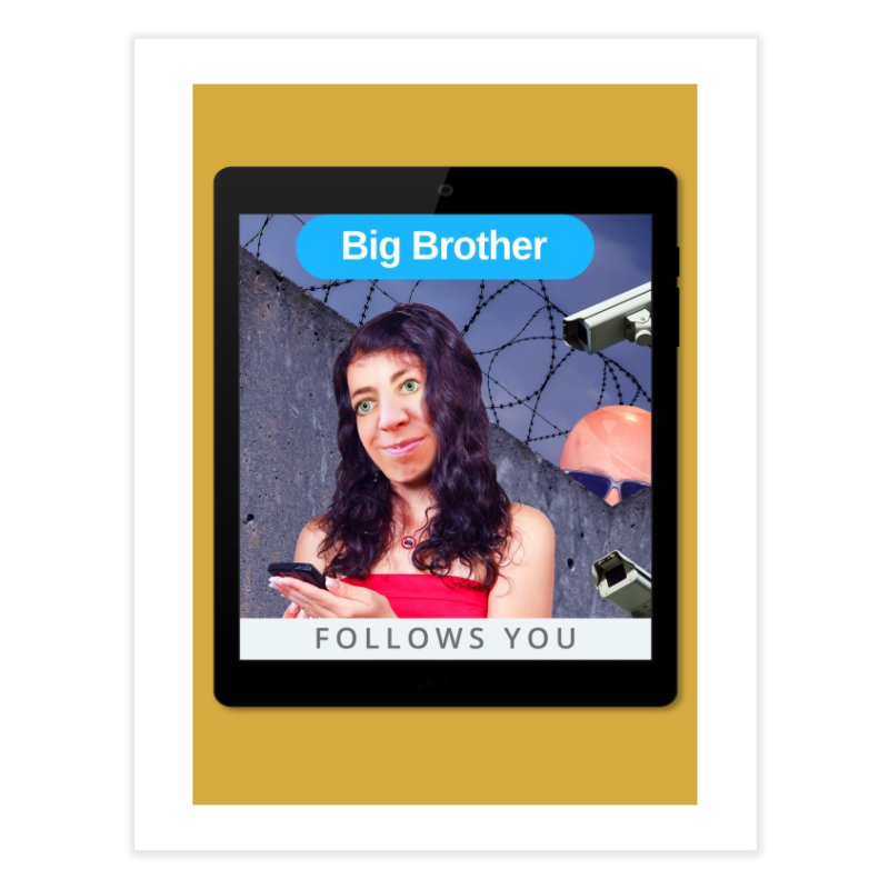 Big Brother Follows You Home Fine Art Print by The Rake & Herald Online Clag Emporium
