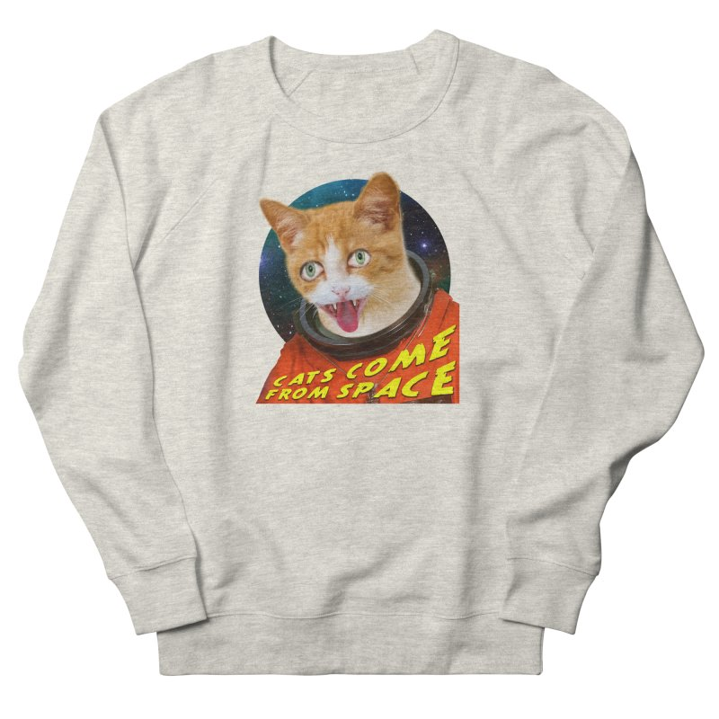 Cats Come From Space Women's French Terry Sweatshirt by The Rake & Herald Online Clag Emporium