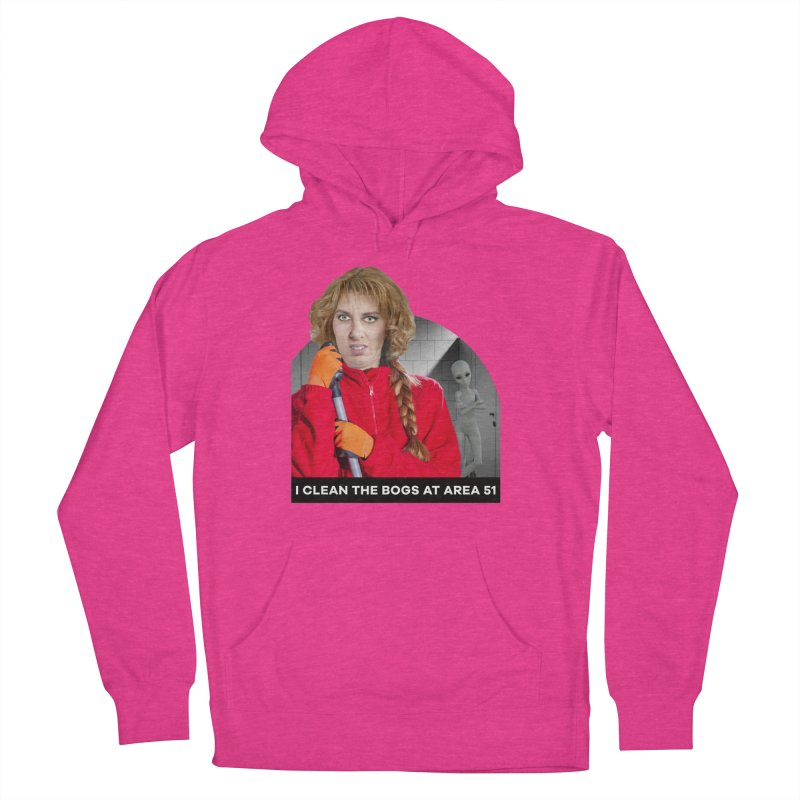 I Clean the Bogs at Area 51 Women's French Terry Pullover Hoody by The Rake & Herald Online Clag Emporium