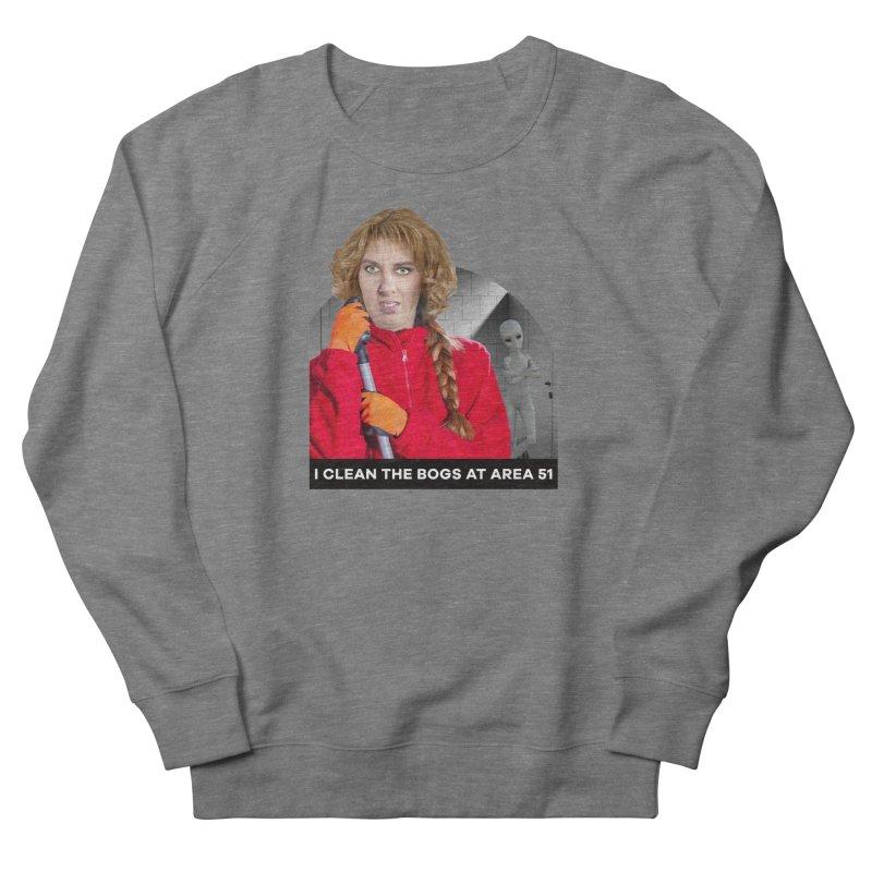 I Clean the Bogs at Area 51 Men's Sweatshirt by The Rake & Herald Online Clag Emporium