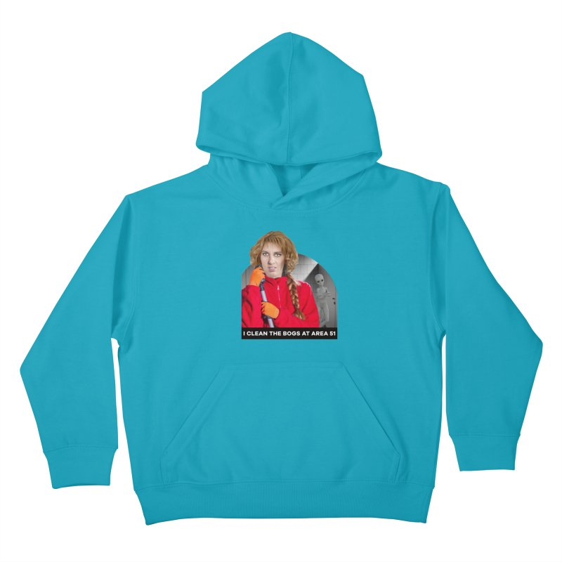 I Clean the Bogs at Area 51 Kids Pullover Hoody by The Rake & Herald Online Clag Emporium