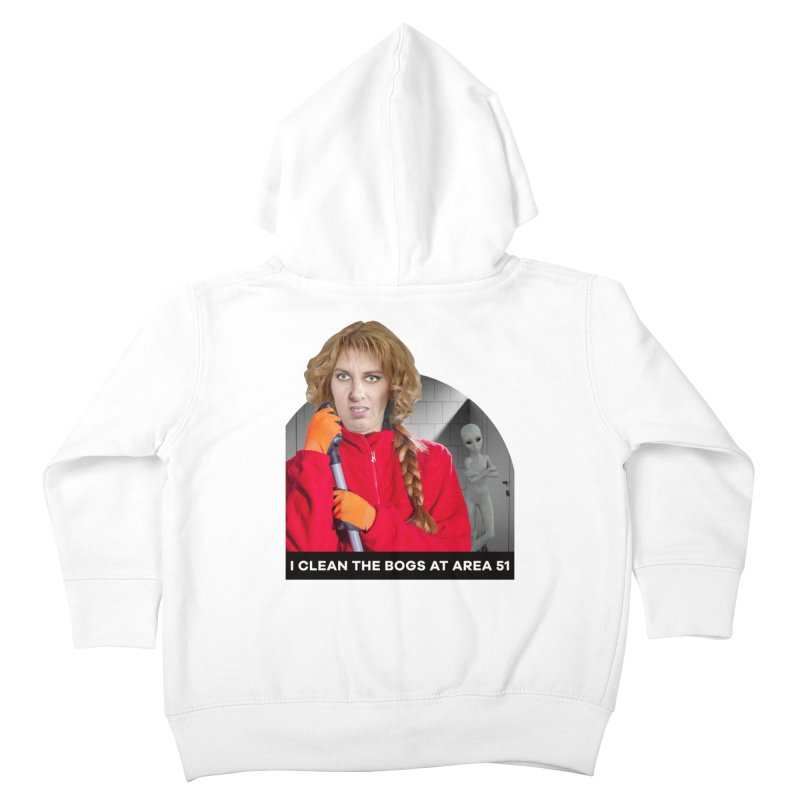 I Clean the Bogs at Area 51 Kids Toddler Zip-Up Hoody by The Rake & Herald Online Clag Emporium