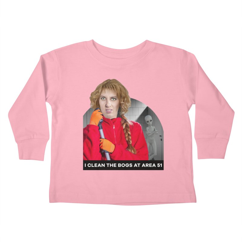 I Clean the Bogs at Area 51 Kids Toddler Longsleeve T-Shirt by The Rake & Herald Online Clag Emporium