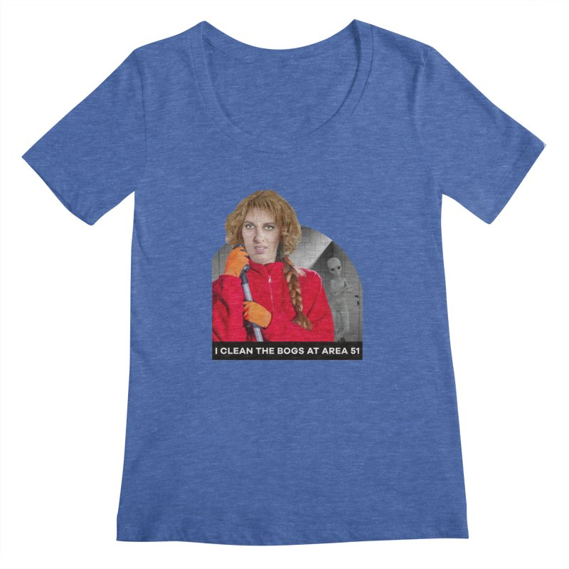 I Clean the Bogs at Area 51 Women's Scoopneck by The Rake & Herald Online Clag Emporium