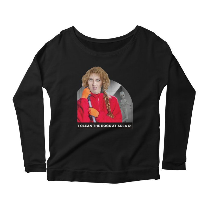 I Clean the Bogs at Area 51 Women's Scoop Neck Longsleeve T-Shirt by The Rake & Herald Online Clag Emporium
