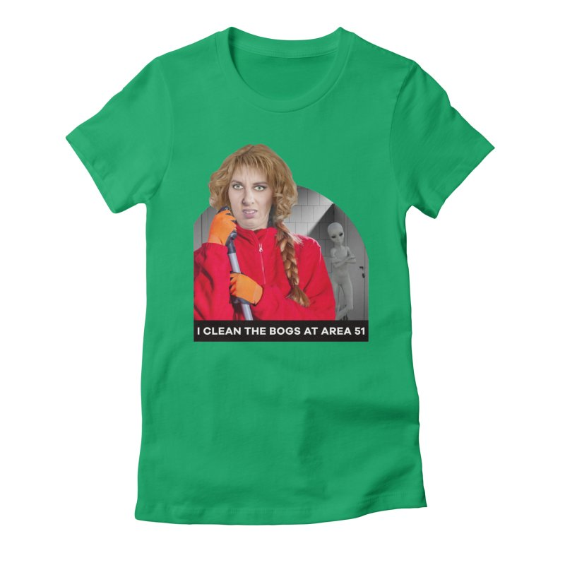 I Clean the Bogs at Area 51 Women's T-Shirt by The Rake & Herald Online Clag Emporium