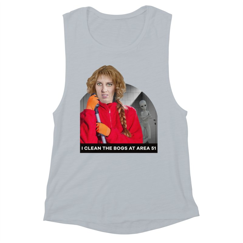 I Clean the Bogs at Area 51 Women's Muscle Tank by The Rake & Herald Online Clag Emporium