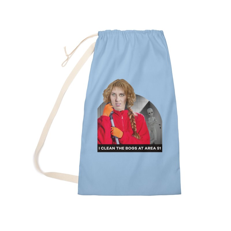 I Clean the Bogs at Area 51 Accessories Laundry Bag Bag by The Rake & Herald Online Clag Emporium