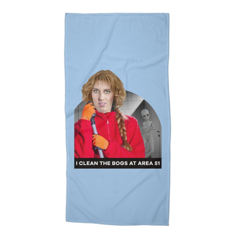 I Clean the Bogs at Area 51 Accessories Beach Towel by The Rake & Herald Online Clag Emporium