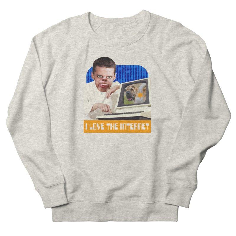 I Love the Internet Women's Sweatshirt by The Rake & Herald Online Clag Emporium